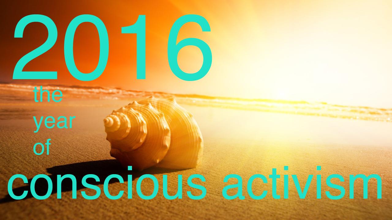 2016-yearofconsciousactivism